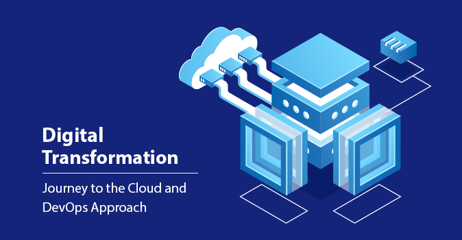 Digital Transformation: Journey to the Cloud and DevOps Approach